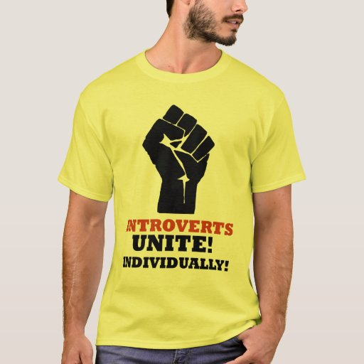 Introverts Unite Individually T Shirt Zazzle