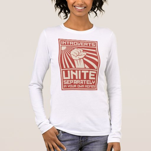 Introverts Unite Separately In Your Own Homes Long Sleeve ...
