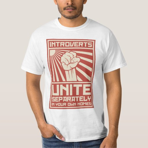 Introverts Unite Separately In Your Own Homes T-Shirt | Zazzle