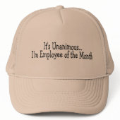 Its Unanimous Im Employee Of The Month hat