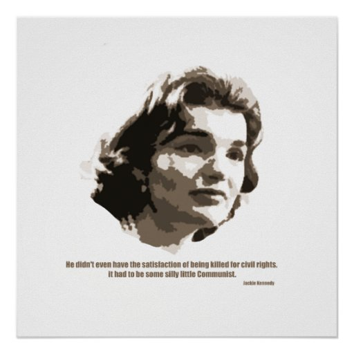 Jackie Kennedy Quotes: Jackie Kennedy Poster