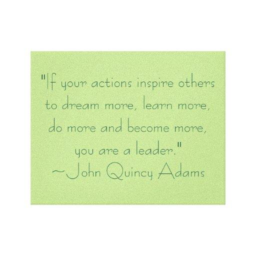 John Adams Quotes On Leadership: John Quincy Adams Leadership Quote Canvas Print