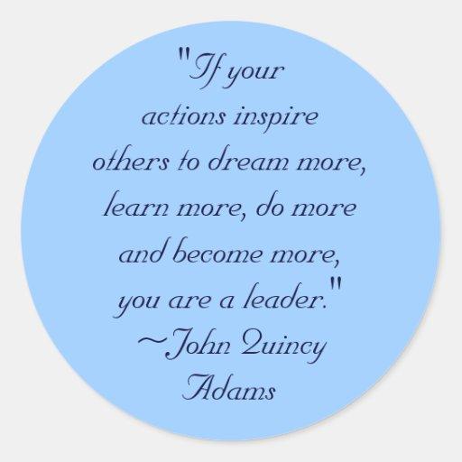 John Adams Quotes On Leadership: John Quincy Adams Leadership Quote Classic Round Sticker