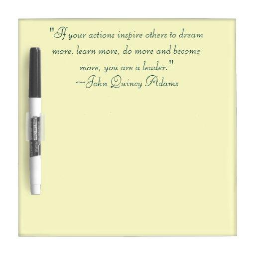 John Adams Quotes On Leadership: John Quincy Adams Leadership Quote Dry Erase Board