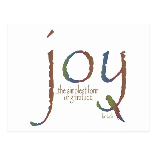 """Joy...the Simplest Form Of Gratitude"" Postcard"