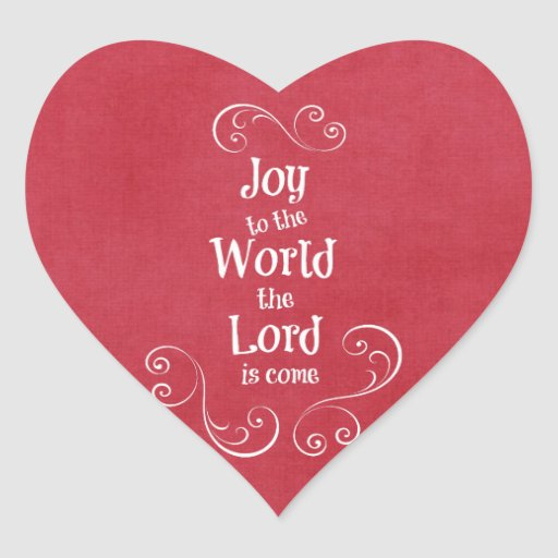Joy to the World the Lord is Come Heart Sticker | Zazzle