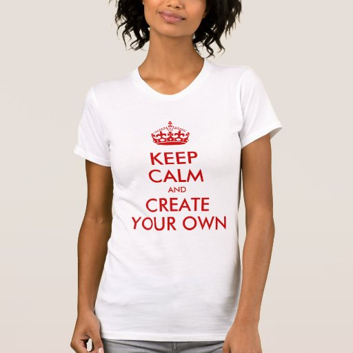 Keep Calm And Carry On Create Your Own