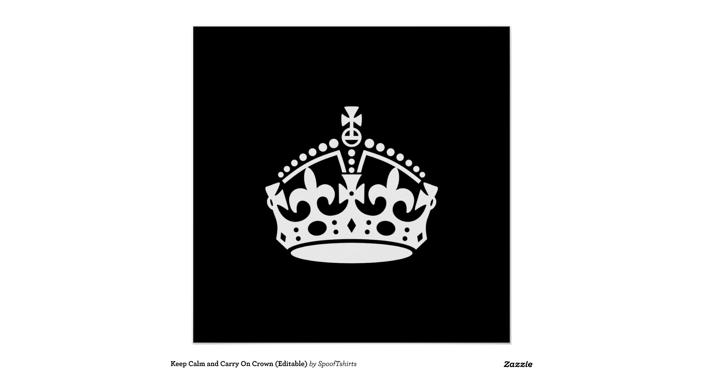 keep_calm_and_carry_on_crown_editable_poster ...