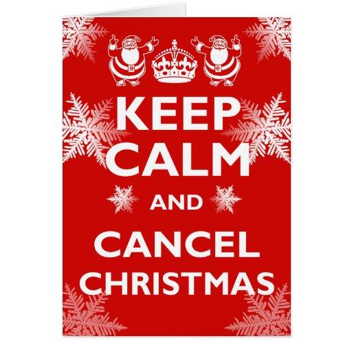Keeping Christmas All The Year: Keep Calm & Cancel Christmas! Greeting Card