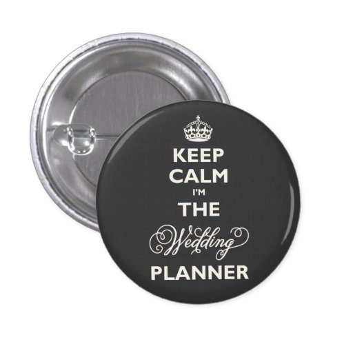 Wedding Planner Names Ideas: Keep Calm I'm The Wedding Planner Funny Name Tag Pins