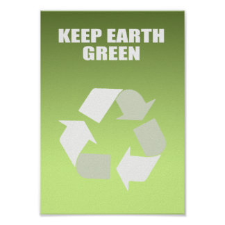 Keep Earth Green Posters | Zazzle