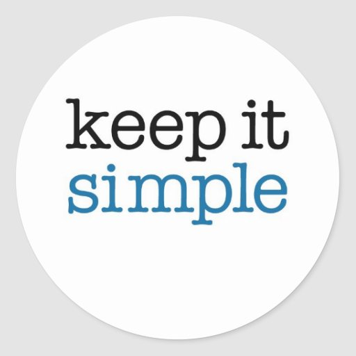 Keep It Simple Classic Round Sticker | Zazzle