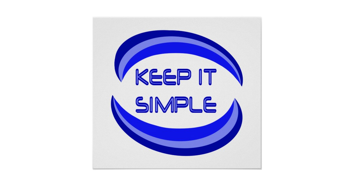 Keep It Simple Poster | Zazzle