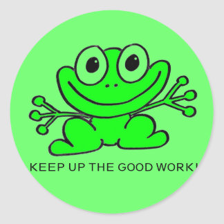 Keep Up The Good Work Stickers | Zazzle