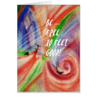 Kunstkarte ``Be free to feel good´´ card