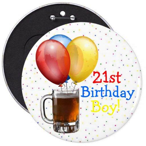 Large-21st Birthday Boy! Pinback Button | Zazzle