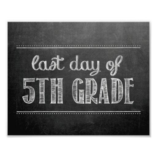 Last Day of 5th Grade Chalkboard Sign Photo Print | Zazzle