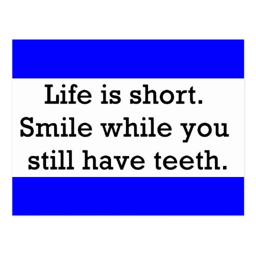 Short Hilarious Quotes About Life: LIFE FUNNY SAYINGS SHORT SMILE WHILE YOU STILL POSTCARD