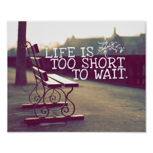 Life Is Too Short | Motivational Quote Poster | Zazzle