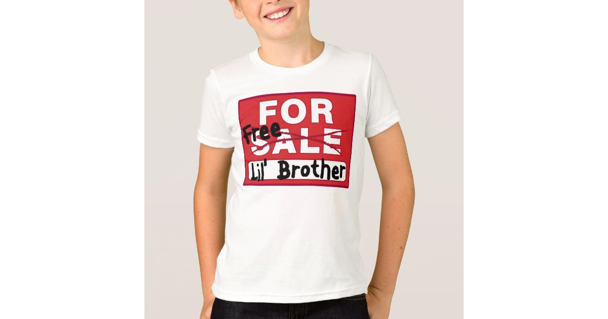 Little Brother For Sale Funny T-shirt   Zazzle