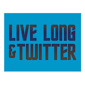Live Long & Twitter Text Postcards