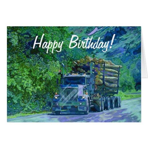 LOGGING TRUCK Funny Trucker Birthday Cards