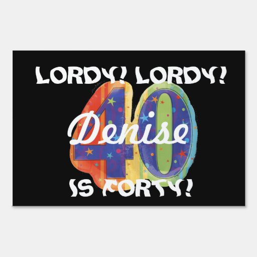 Lordy Lordy 40 Lawn Sign