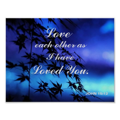 "Love Each Other As I Have Loved You: ""LOVE EACH OTHER AS I HAVE LOVED YOU"" POSTER"