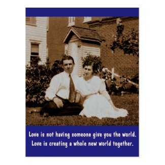 Love is not having someone give you the world... post card