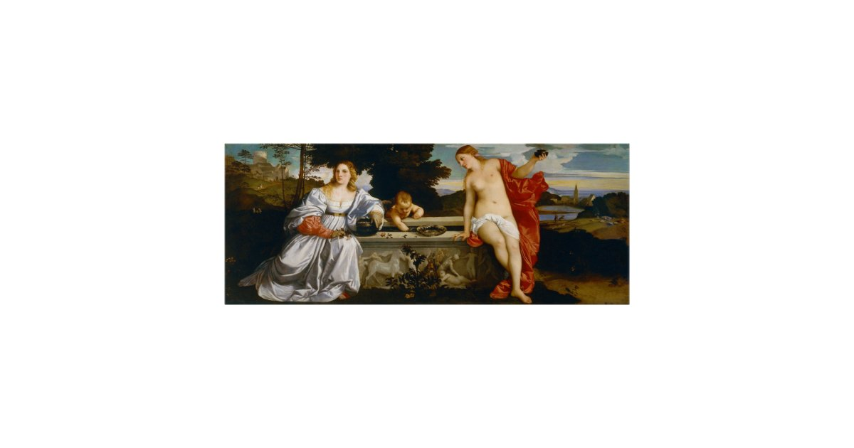 Love Sacred and Profane Love by Titian Poster | Zazzle