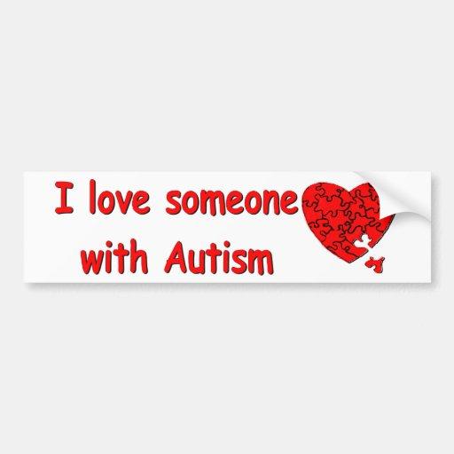 Love Someone W  Autism Bumper Sticker