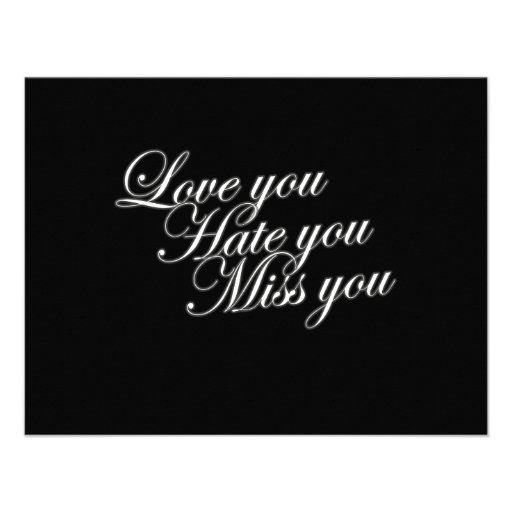 Love You Hate You Miss You Sad Funny Gothic Love 4.25x5.5