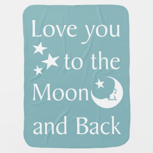Love You To The Moon And Back Baby Blanket Zazzle