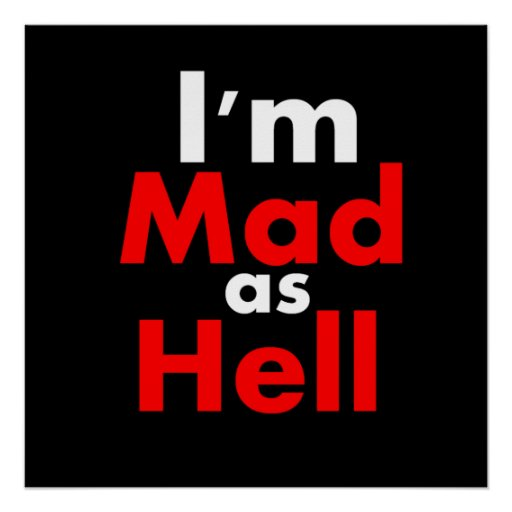 mad as hell - photo #3