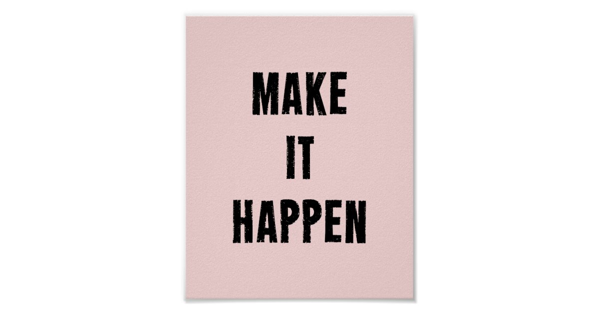 Make It Happen Motivational Quote Poster In Pink