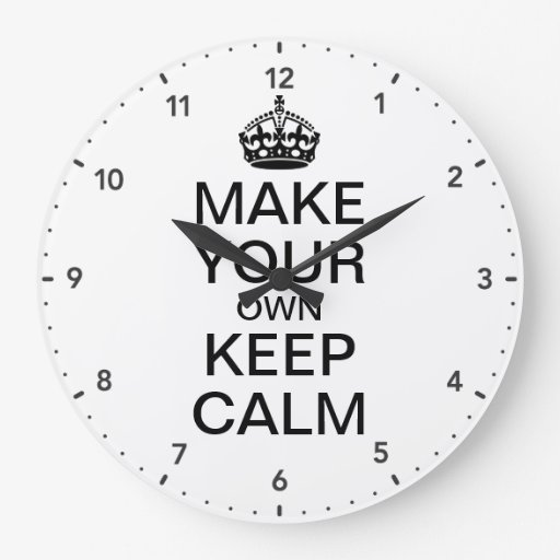 Make Your Own Clock: Make Your Own Keep Calm And Carry On Wall Clock