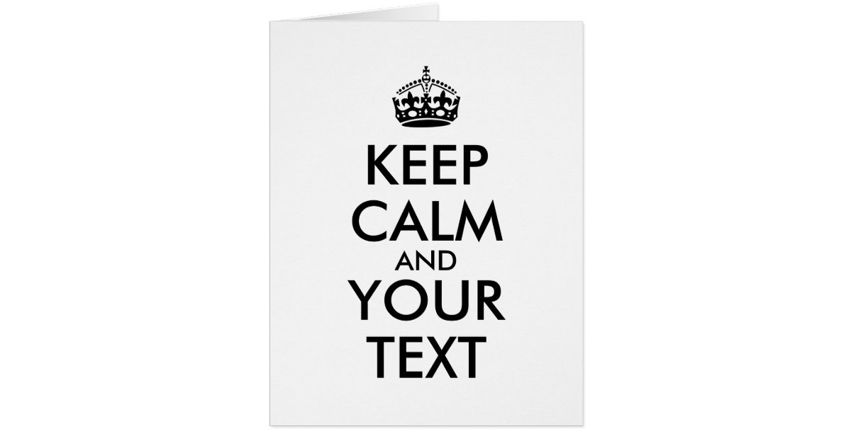 Make Your Own Keep Calm Poster Template: Make Your Own Keep Calm Giant Cards Template