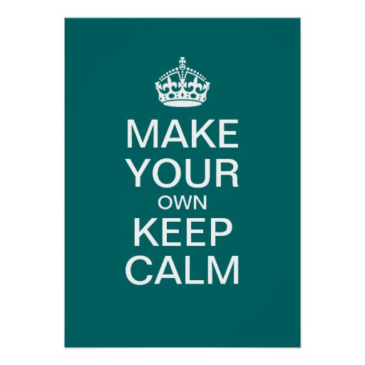 Make your own keep calm poster template zazzle - Make your own keep calm wallpaper free ...