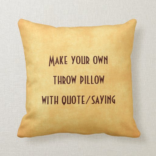 Make Your Own Quotes: Make Your Own Pillow With Quote Or Saying