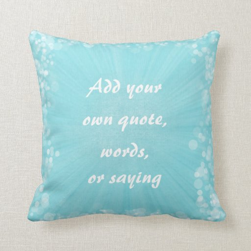 Make Your Own Quotes: Make Your Own Quote Pillow