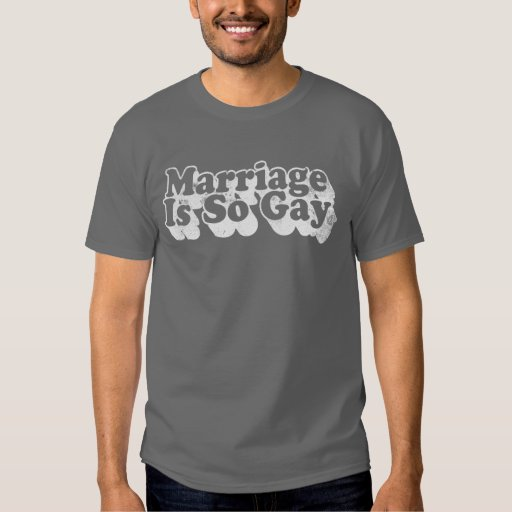 Marriage Is So Gay T Shirt 39