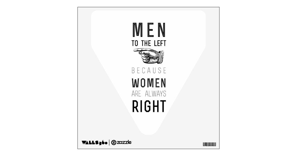 Men To The Left Cuz Women Have Always Right