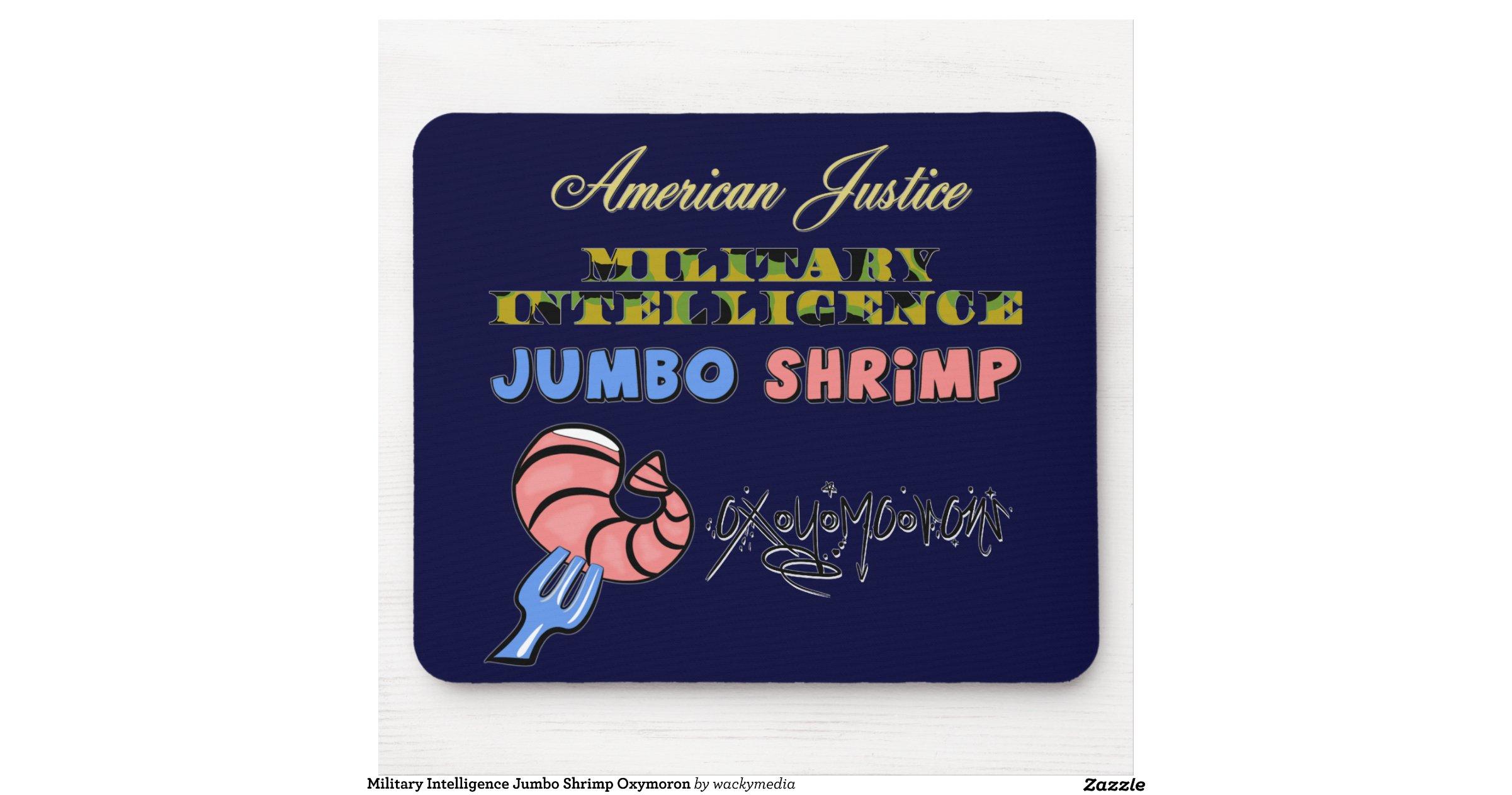 Military Intelligence Jumbo Shrimp Oxymoron Mouse Pad | Zazzle