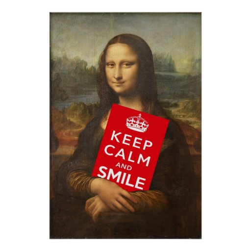 Keep Calm And Smile Quotes: Mona Lisa Wise Words: Keep Calm And Smile Poster