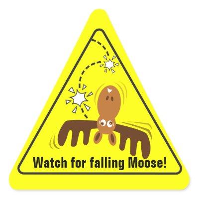 http://rlv.zcache.com/moose_head_road_sign_watch_for_falling_moose_sticker-p217809437636399322b7443_400.jpg