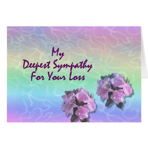 My Deepest Sympathy For Your Loss Card | Zazzle