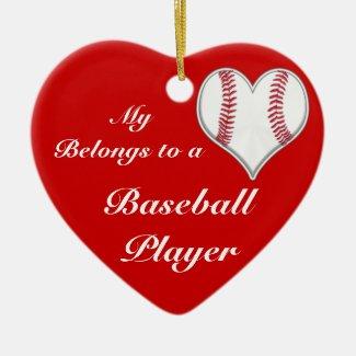 My Heart Belongs to a Baseball Player Ornaments