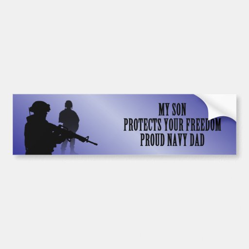 My Son Protects Your Freedom Navy Dad Bumper Sticker