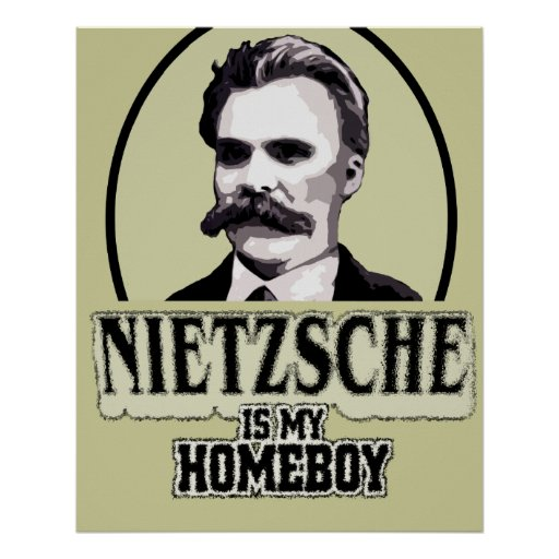 Homeboy Quotes: Neitzsche Is My Homeboy Poster
