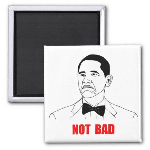 Not Bad Barack Obama Rage Face Meme Refrigerator Magnet ...